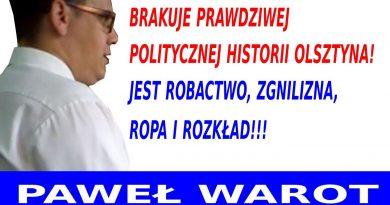 Paweł Warot - Brakuje prawdziwej politycznej historii Olsztyna