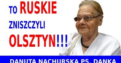 To Ruskie zniszczyli Olsztyn - Danuta Nachurska