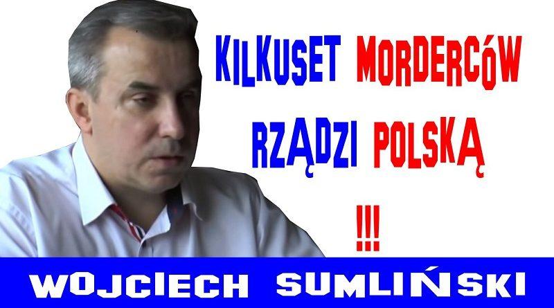 Kilkuset morderców rządzi Polską - Wojciech Sumliński