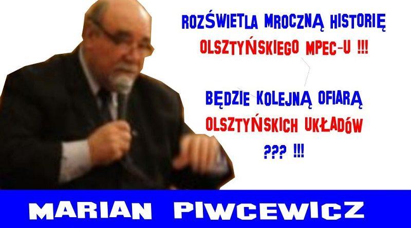 Marian Piwcewicz - Kolejna ofiara olsztyńskich układów