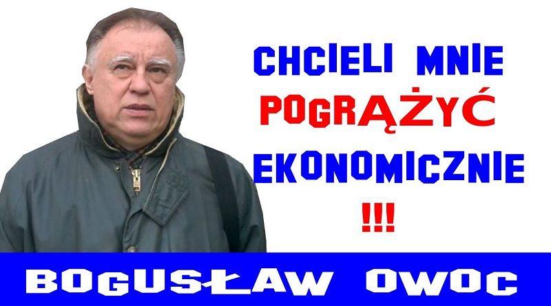 Bogusław Owoc - Chcieli mnie pogrążyć