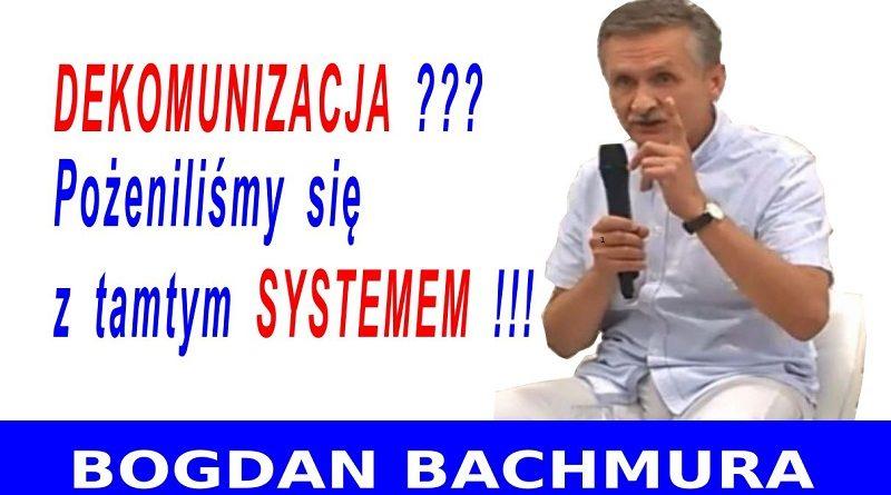 Dekomunizacja - Bogdan Bachmura