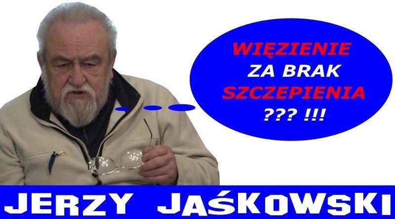 Więzienie za brak szczepienia - Jerzy Jaśkowski