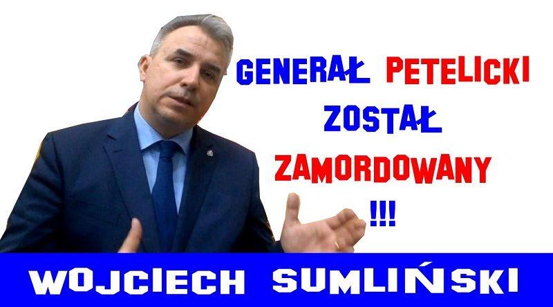 Wojciech Sumliński - Generał Petelicki został zamordowany