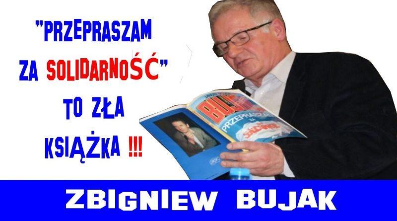 Przepraszam za Solidarność to zła książka - Zbigniew Bujak