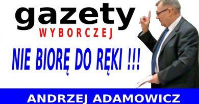 Gazety Wyborczej nie biorę do ręki - Andrzej Adamowicz - 2020