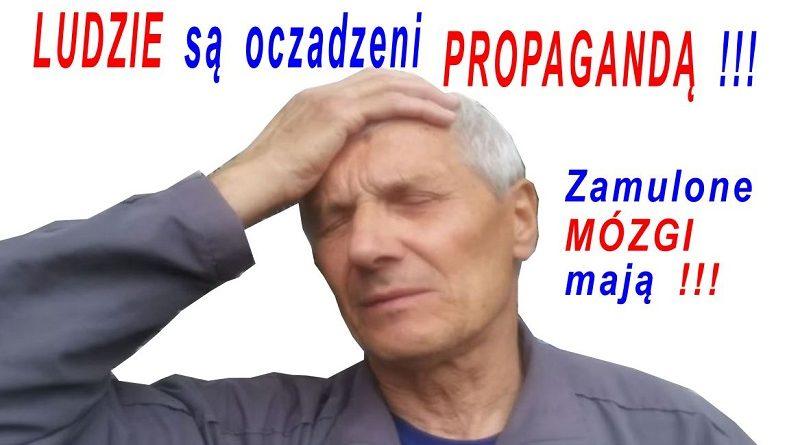 Ludzie są oczadzeni propagandą - Ku Prawdzie
