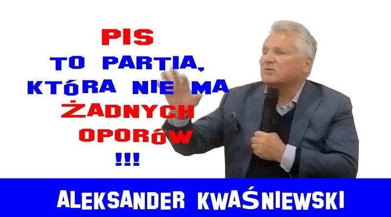 Aleksander Kwaśniewski - PiS to partia, która nie ma żadnych oporów