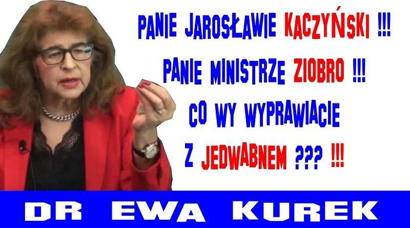 Dr Ewa Kurek - Panie Jarosławie Kaczyński