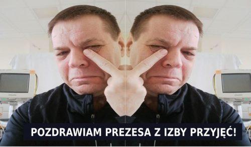 Pozdrawiam Prezesa z Izby Przyjęć - 17.02.2020