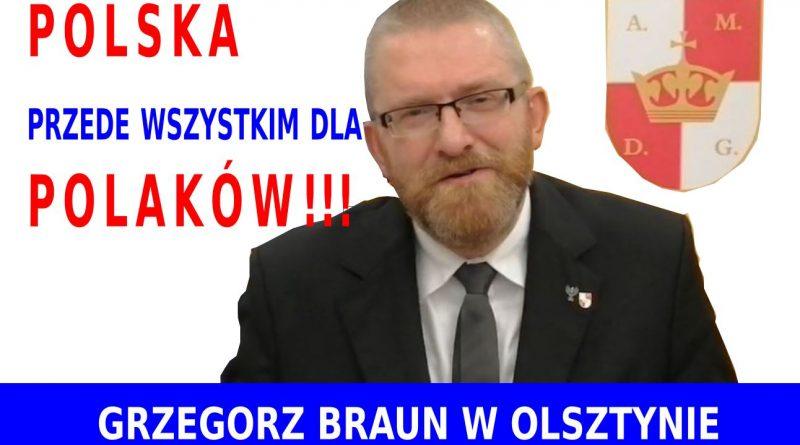 Grzegorz Braun w Olsztynie - Polska przede wszystkim dla Polaków