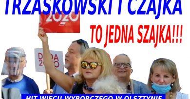 Trzaskowski i Czajka to jedna szajka - Hit wiecu wyborczego w Olsztynie
