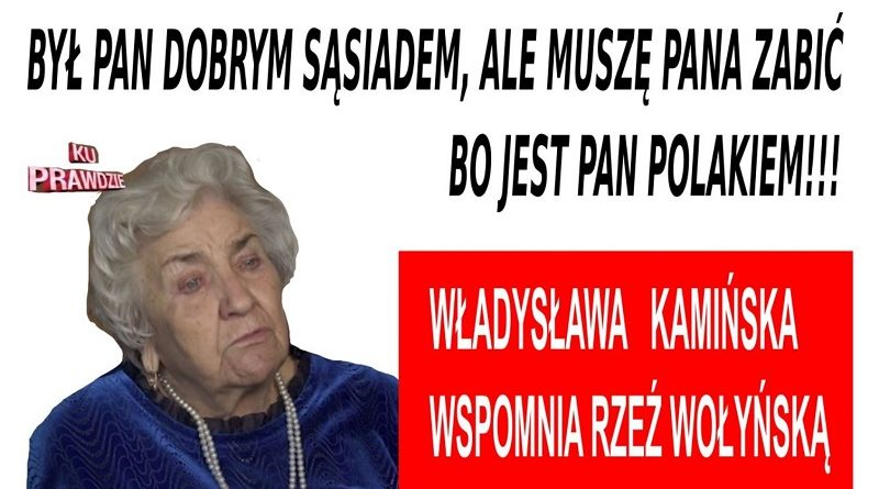 Władysława Kamińska wspomina Rzeź Wołyńską