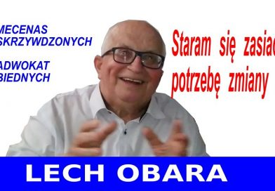 Lech Obara - mecenas skrzywdzonych adwokat biednych