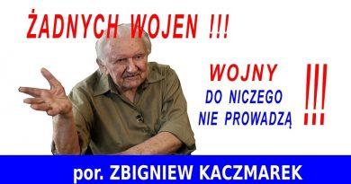 Zbigniew Kaczmarek - Wojny do niczego nie prowadzą
