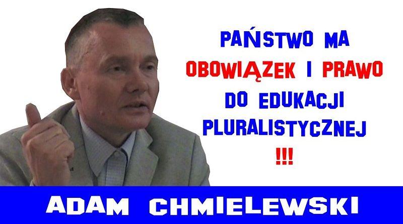 Adam Chmielewski - Państwo ma obowiązek i prawo do edukacji pluralistycznej