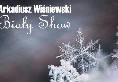 Arkadiusz Wiśniewski - Biały show