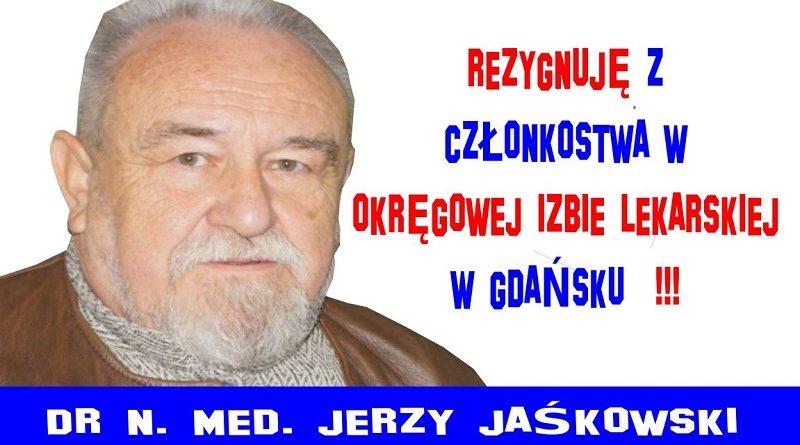 Doktor Jerzy Jaśkowski - Rezygnuję z członkostwa