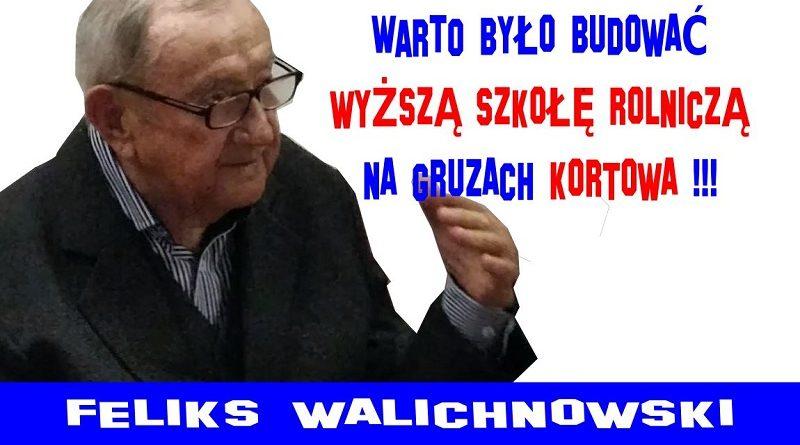 Feliks Walichnowski - Warto było budować WSR na gruzach Kortowa