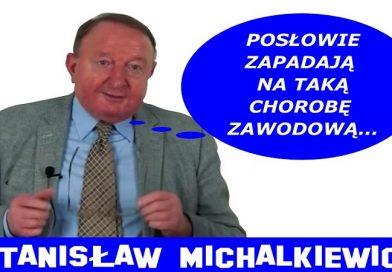Posłowie zapadają na taką chorobę zawodową - Stanisław Michalkiewicz