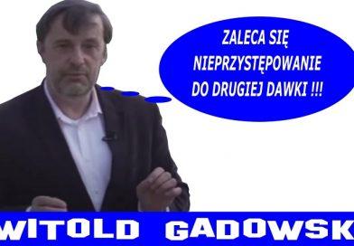 Witold Gadowski - Zaleca się nieprzystępowanie do drugiej dawki